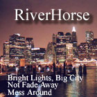 RiverHorse - Bright Lights